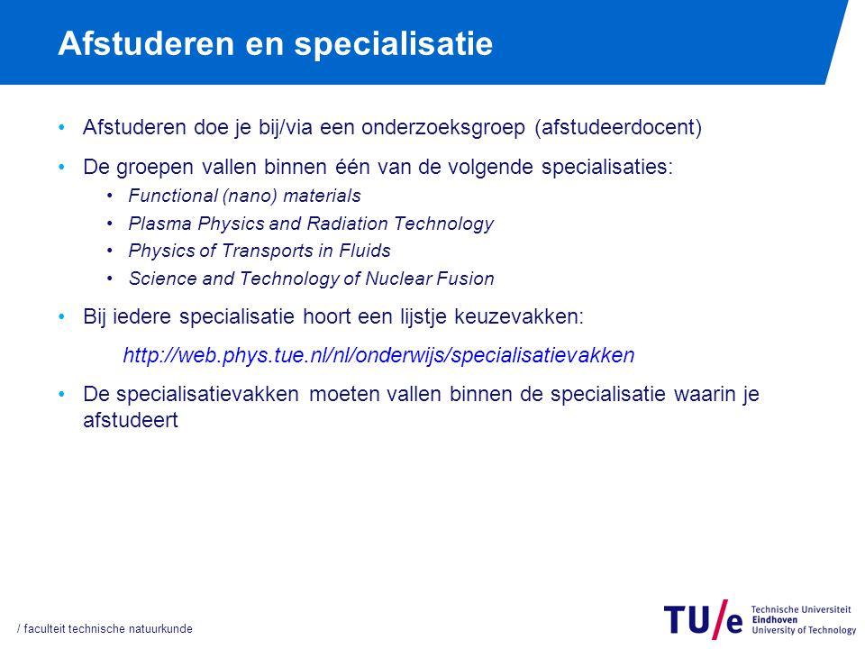 Afstuderen en specialisatie Afstuderen doe je bij/via een onderzoeksgroep (afstudeerdocent) De groepen vallen binnen één van de volgende specialisatie