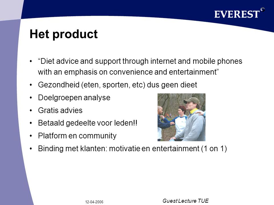 "12-04-2006 Guest Lecture TUE Het product ""Diet advice and support through internet and mobile phones with an emphasis on convenience and entertainment"