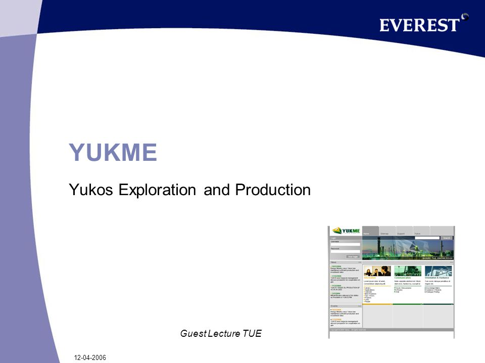 12-04-2006 Guest Lecture TUE YUKME Yukos Exploration and Production