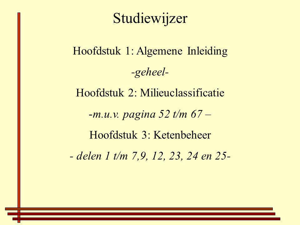 Studiewijzer Hoofdstuk 1: Algemene Inleiding -geheel- Hoofdstuk 2: Milieuclassificatie -m.u.v.