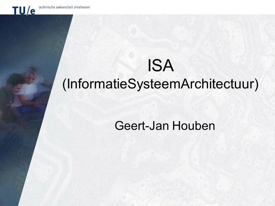 ISA (InformatieSysteemArchitectuur) Geert-Jan Houben