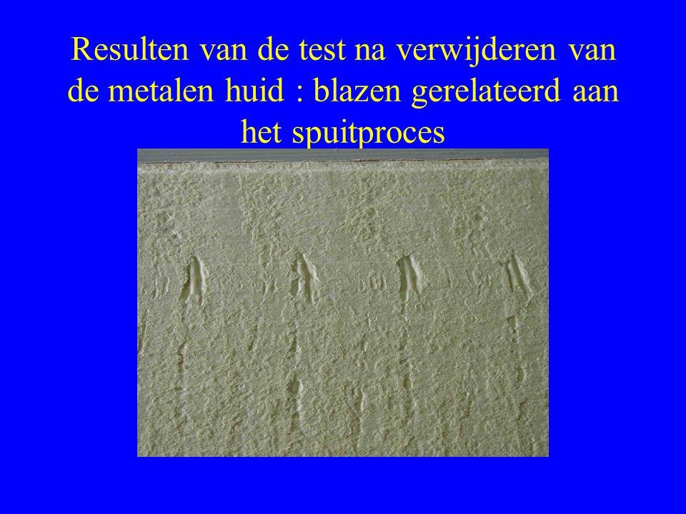 Resulten van de test na verwijderen van de metalen huid : blazen gerelateerd aan het spuitproces