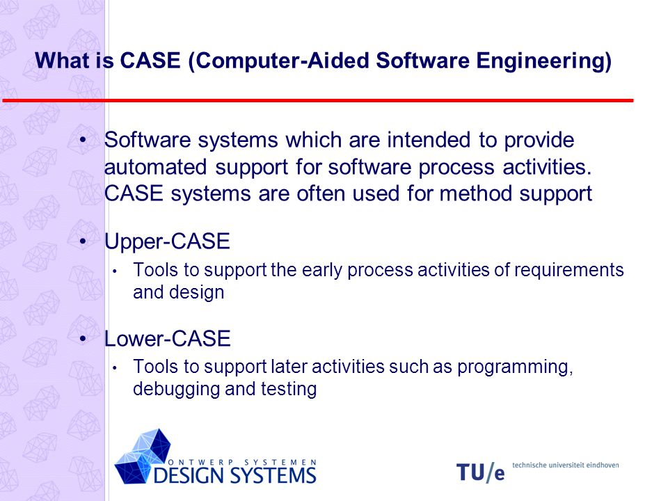 What is CASE (Computer-Aided Software Engineering) Software systems which are intended to provide automated support for software process activities.