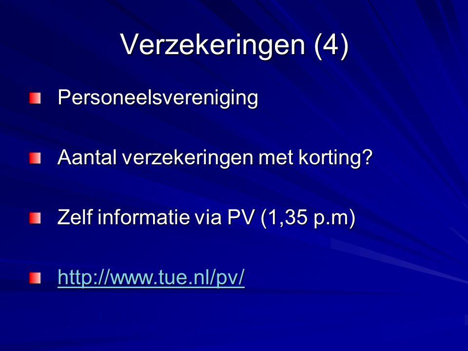 Verzekeringen (4) Personeelsvereniging Personeelsvereniging Aantal verzekeringen met korting? Aantal verzekeringen met korting? Zelf informatie via PV