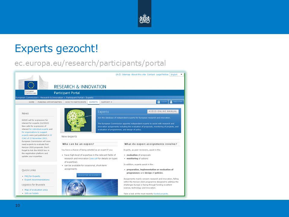 Experts gezocht! ec.europa.eu/research/participants/portal 10