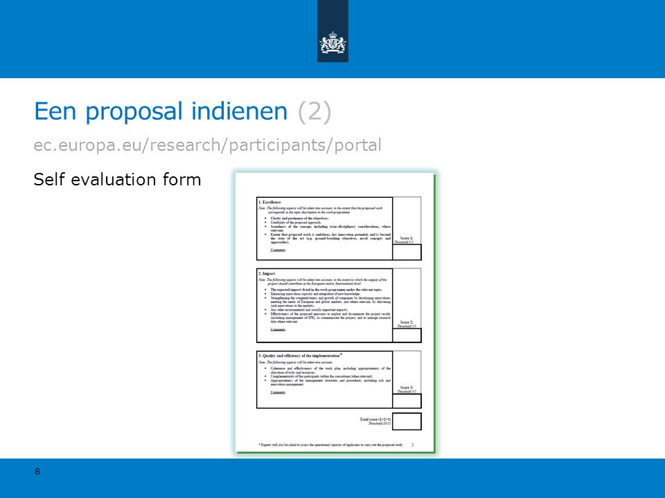 Een proposal indienen (2) ec.europa.eu/research/participants/portal Self evaluation form 8
