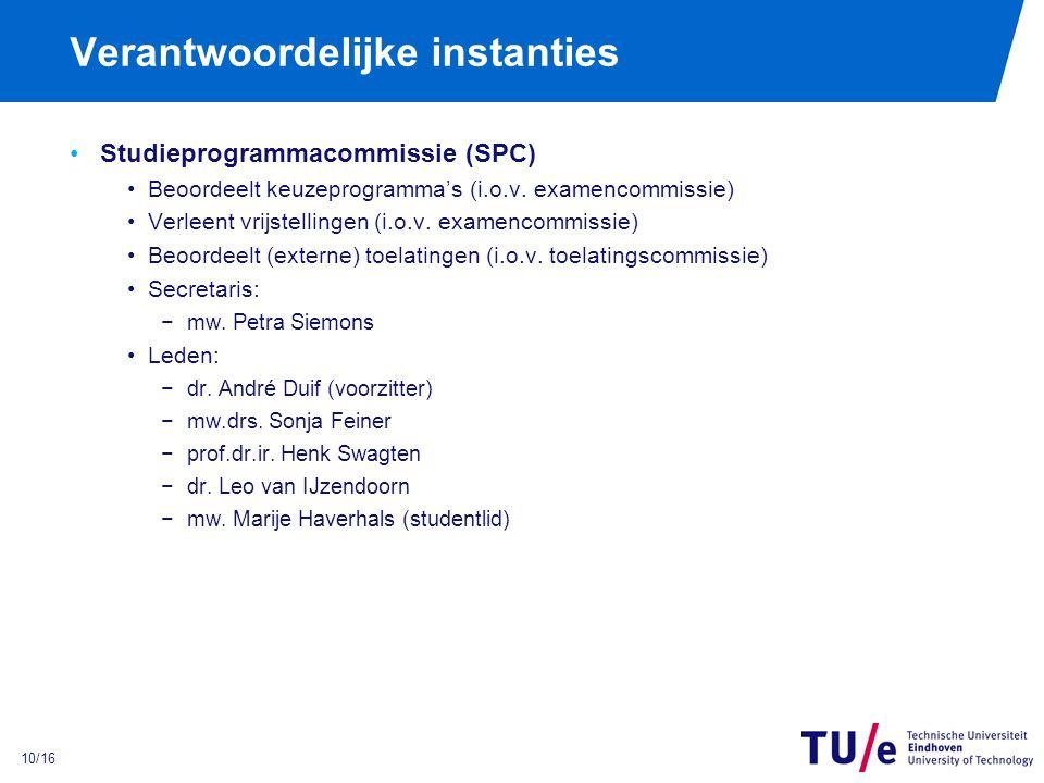 10/16 Verantwoordelijke instanties Studieprogrammacommissie (SPC) Beoordeelt keuzeprogramma's (i.o.v.