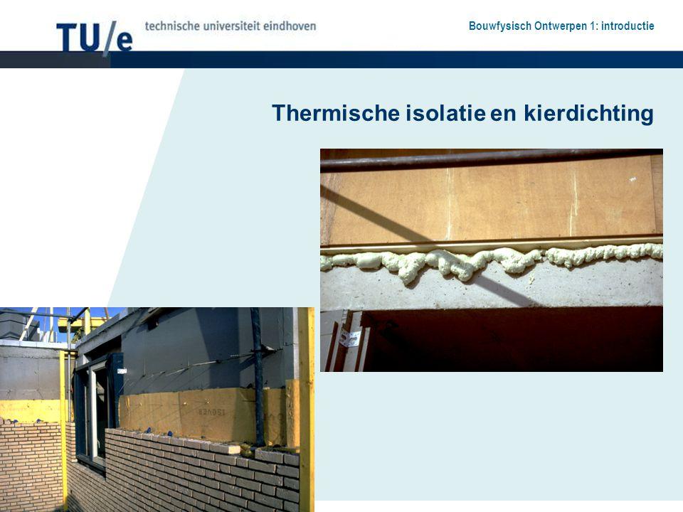 Bouwfysisch Ontwerpen 1: introductie Thermische isolatie en kierdichting