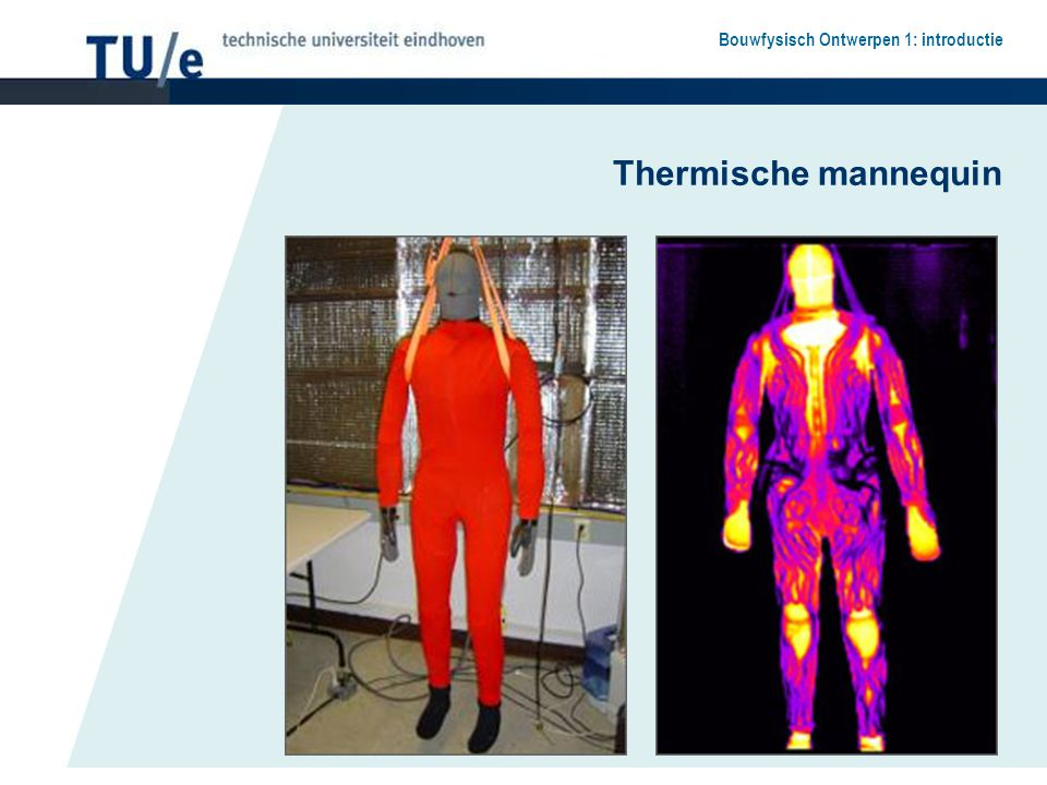 Bouwfysisch Ontwerpen 1: introductie Thermische mannequin