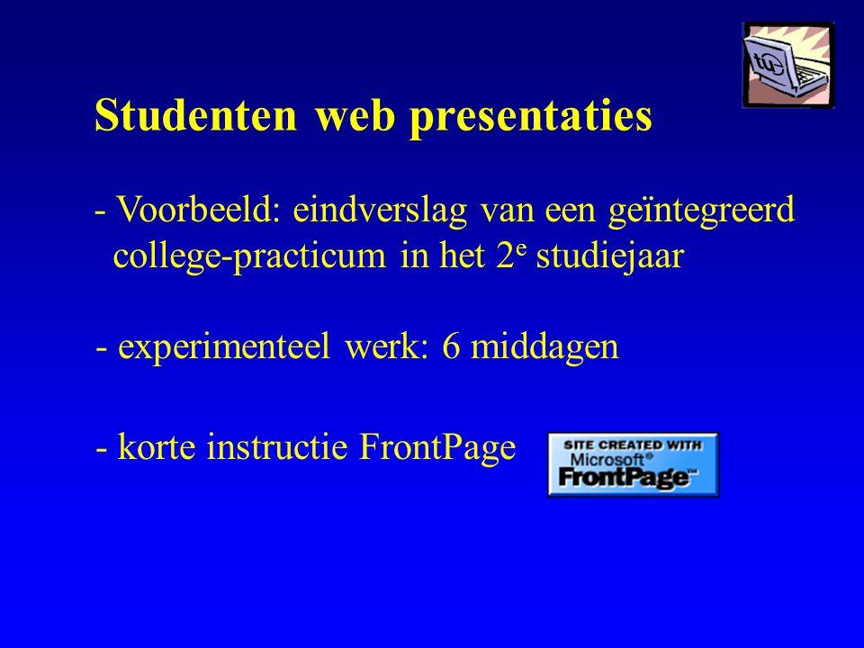 Studenten web presentaties - Voorbeeld: eindverslag van een geïntegreerd college-practicum in het 2 e studiejaar - experimenteel werk: 6 middagen - korte instructie FrontPage