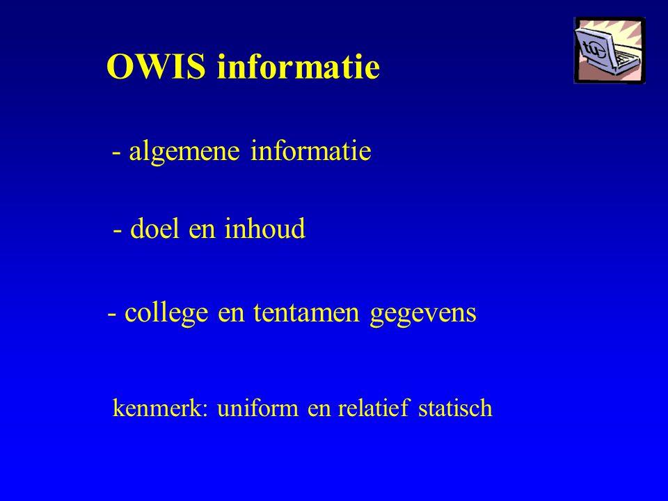 OWIS informatie - algemene informatie - doel en inhoud - college en tentamen gegevens kenmerk: uniform en relatief statisch