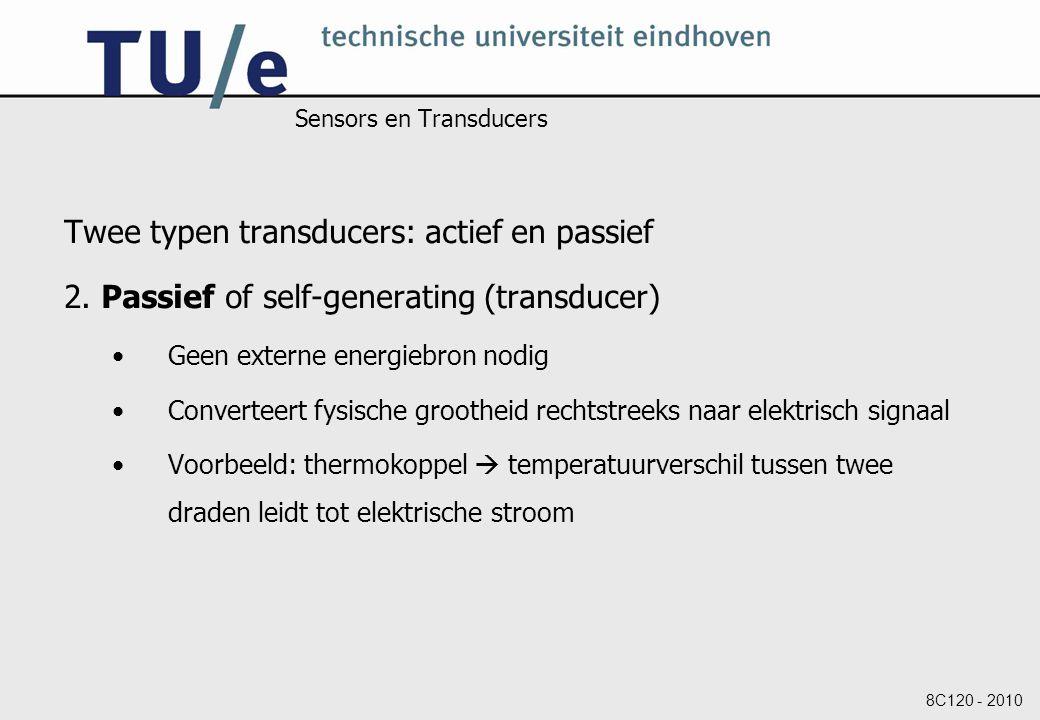 8C120 - 2010 Sensors en Transducers Twee typen transducers: actief en passief 2.