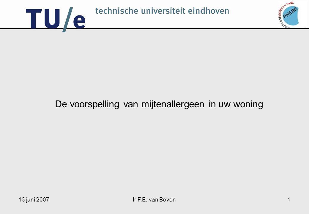 13 juni 2007Ir F.E.van Boven2 Inhoud presentatie 1.Allergie & installaties.