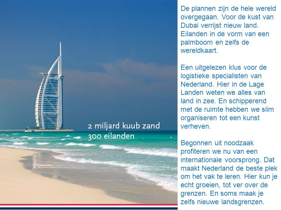 De plannen zijn de hele wereld overgegaan. Voor de kust van Dubai verrijst nieuw land. Eilanden in de vorm van een palmboom en zelfs de wereldkaart. E