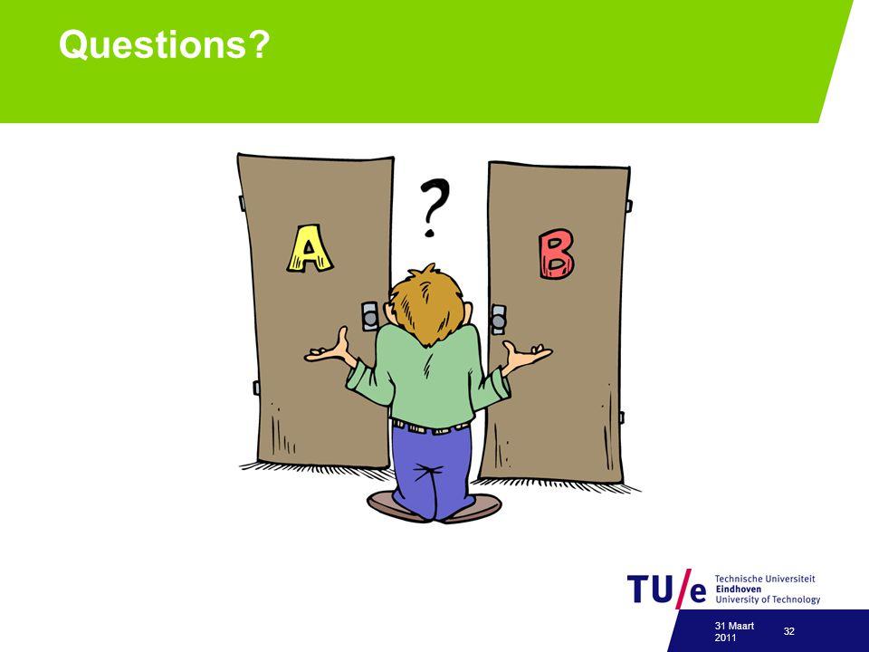Questions? 31 Maart 2011 32