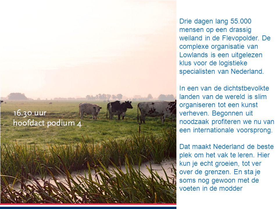 Drie dagen lang 55.000 mensen op een drassig weiland in de Flevopolder. De complexe organisatie van Lowlands is een uitgelezen klus voor de logistieke