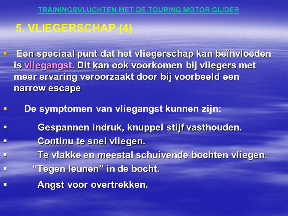 TRAININGSVLUCHTEN MET DE TOURING MOTOR GLIDER  Een speciaal punt dat het vliegerschap kan beïnvloeden is vliegangst. Dit kan ook voorkomen bij vliege