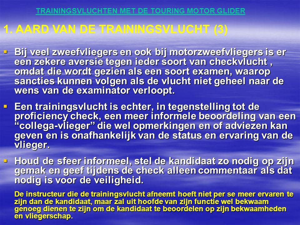 TRAININGSVLUCHTEN MET DE TOURING MOTOR GLIDER  Bij veel zweefvliegers en ook bij motorzweefvliegers is er een zekere aversie tegen ieder soort van ch