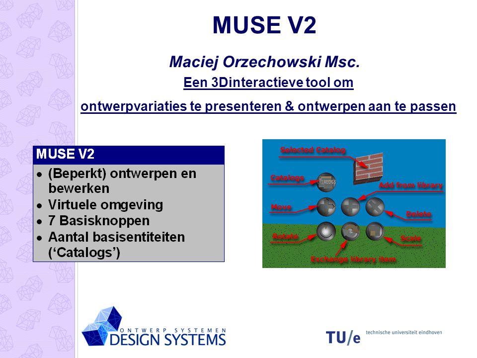 MUSE V2 Maciej Orzechowski Msc. Een 3Dinteractieve tool om ontwerpvariaties te presenteren & ontwerpen aan te passen