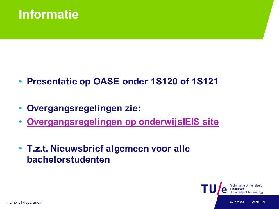 Informatie Presentatie op OASE onder 1S120 of 1S121 Overgangsregelingen zie: Overgangsregelingen op onderwijsIEIS site T.z.t. Nieuwsbrief algemeen voo