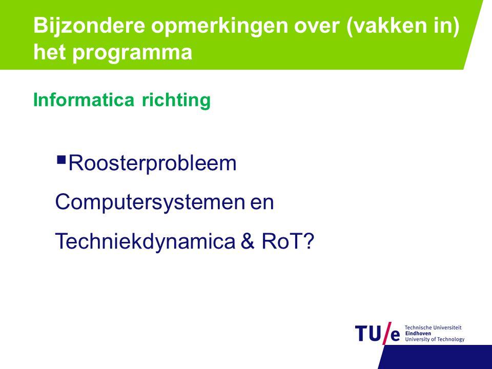 Informatica richting  Roosterprobleem Computersystemen en Techniekdynamica & RoT?