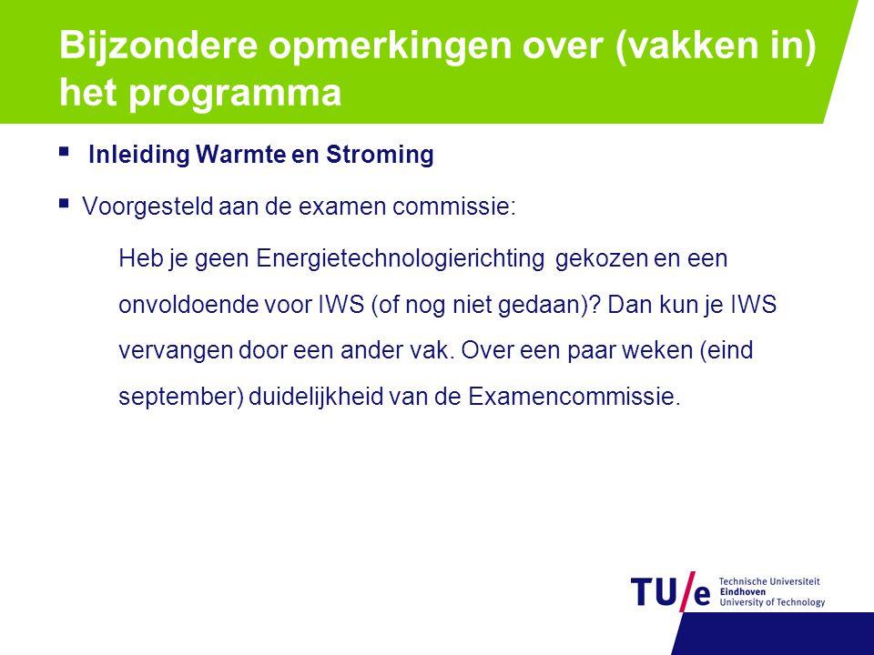  Inleiding Warmte en Stroming  Voorgesteld aan de examen commissie: Heb je geen Energietechnologierichting gekozen en een onvoldoende voor IWS (of n
