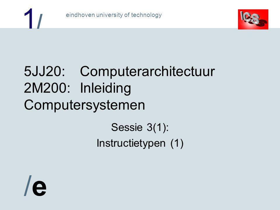 1/1/ /e/e eindhoven university of technology Dyadische logische operaties 16 verschillende twee-operand Boole operaties .