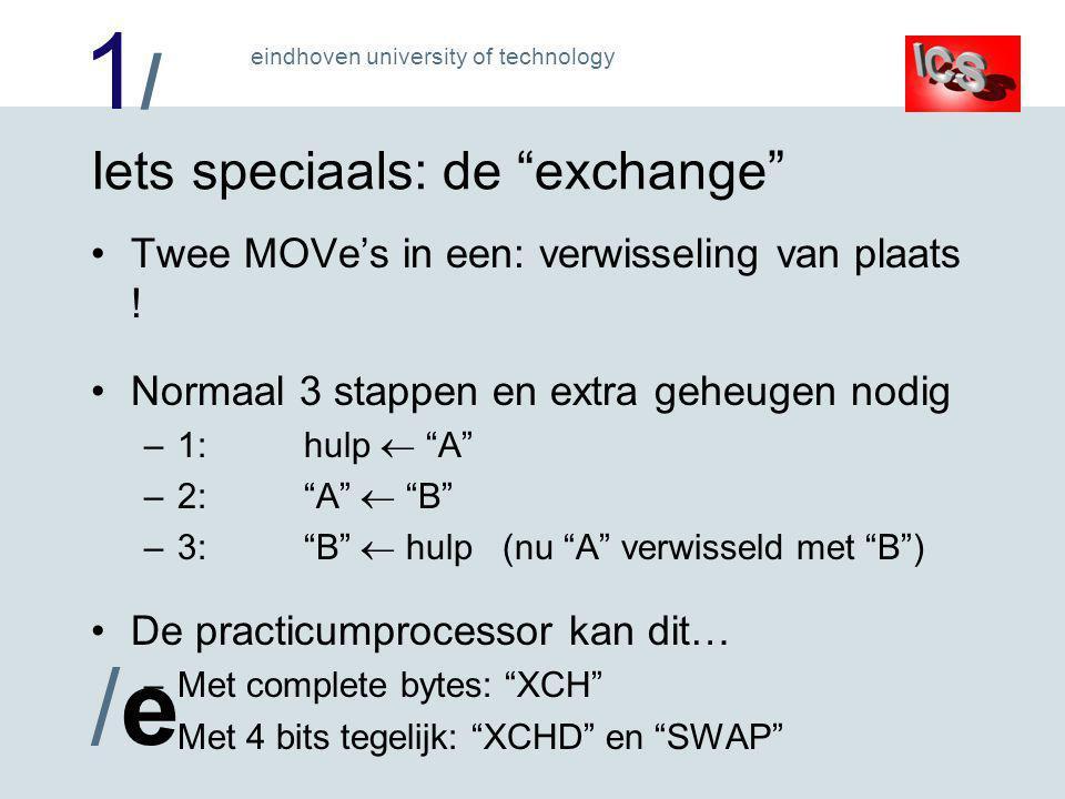 1/1/ /e/e eindhoven university of technology Iets speciaals: de exchange Twee MOVe's in een: verwisseling van plaats .