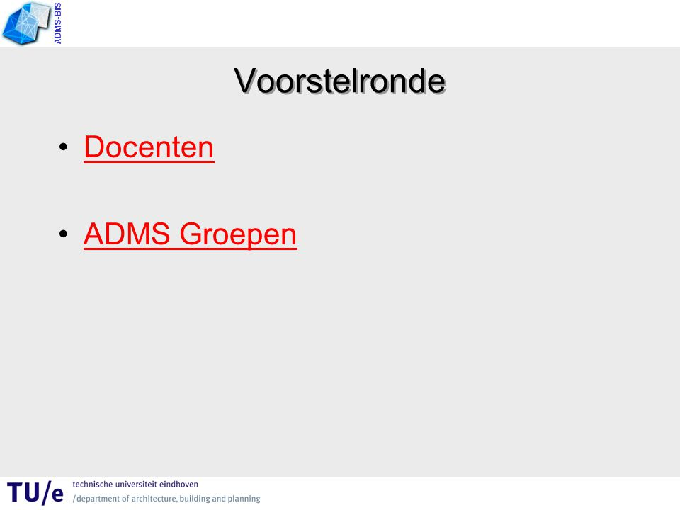 ADMS-BIS Voorstelronde Docenten ADMS GroepenADMS Groepen