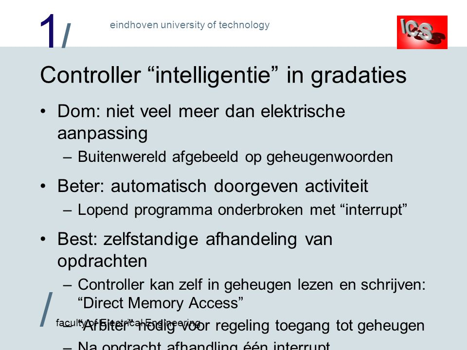 "1/1/ / faculty of Electrical Engineering eindhoven university of technology Controller ""intelligentie"" in gradaties Dom: niet veel meer dan elektrisch"