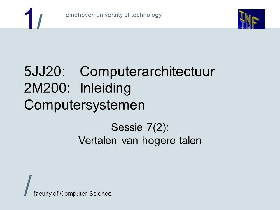 1/1/ / faculty of Computer Science eindhoven university of technology Hogere talen op de processor Interpreter: Simuleert een machine die het gegeven programma direct uitvoert.