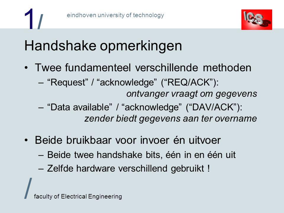 """1/1/ / faculty of Electrical Engineering eindhoven university of technology Handshake opmerkingen Twee fundamenteel verschillende methoden –""""Request"""""""