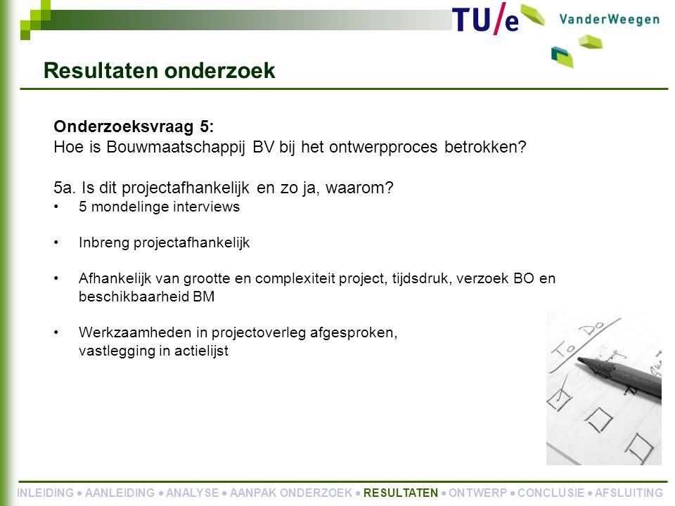 Onderzoeksvraag 5: Hoe is Bouwmaatschappij BV bij het ontwerpproces betrokken.