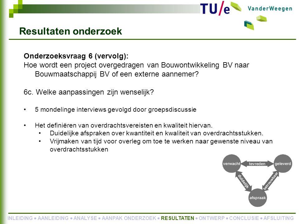 Onderzoeksvraag 6 (vervolg): Hoe wordt een project overgedragen van Bouwontwikkeling BV naar Bouwmaatschappij BV of een externe aannemer.