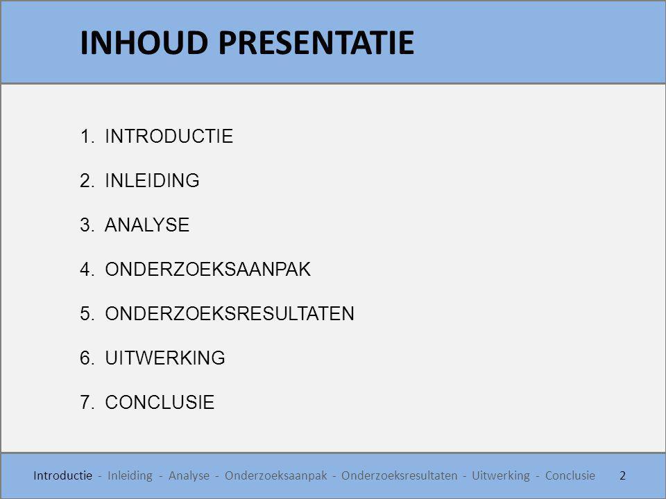 Geschiedenis 2001 - 2005 HBO Bouwkunde Utrecht 2005 - Heden TU/e Waarom Uitvoeringstechniek -Interesse -Diepgang INTRODUCTIE 3 Introductie - Inleiding - Analyse - Onderzoeksaanpak - Onderzoeksresultaten - Uitwerking - Conclusie