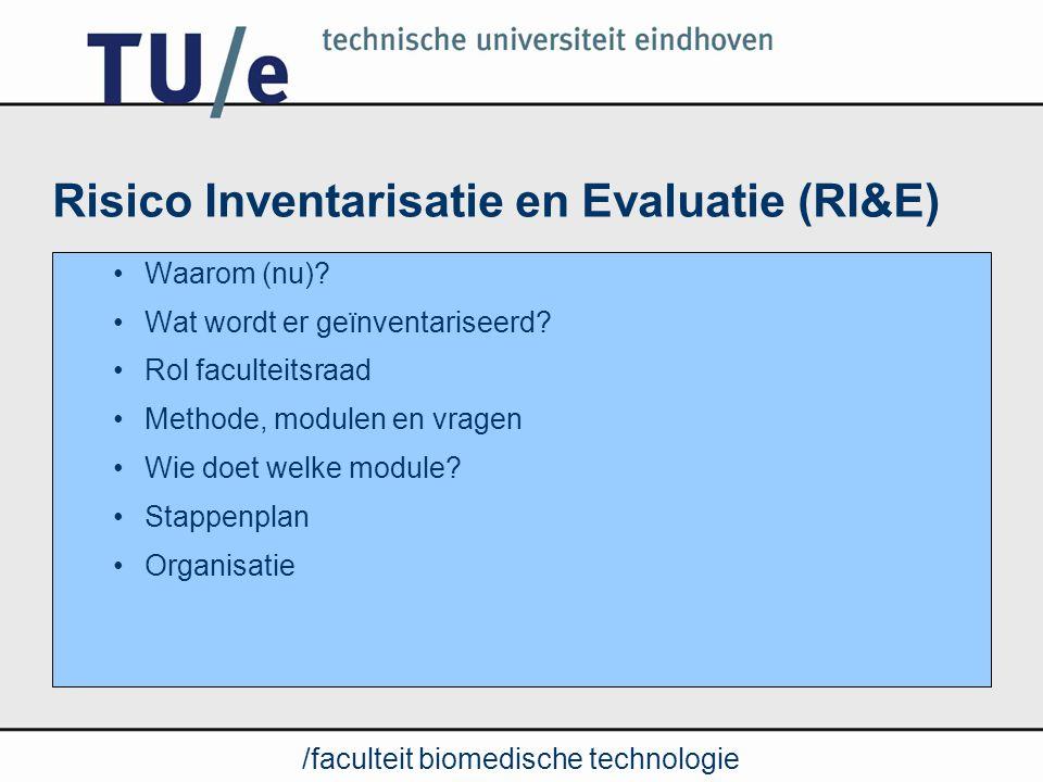 /faculteit biomedische technologie Wettelijke verplichting: Arbowet artikel 5 Na veranderingen in risico's (nieuwbouw, renovatie).
