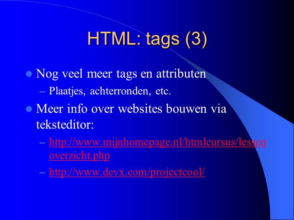 HTML: tags (3) Nog veel meer tags en attributen – Plaatjes, achterronden, etc.