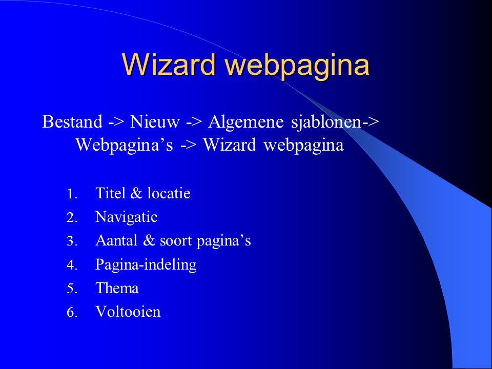 Wizard webpagina Bestand -> Nieuw -> Algemene sjablonen-> Webpagina's -> Wizard webpagina 1.