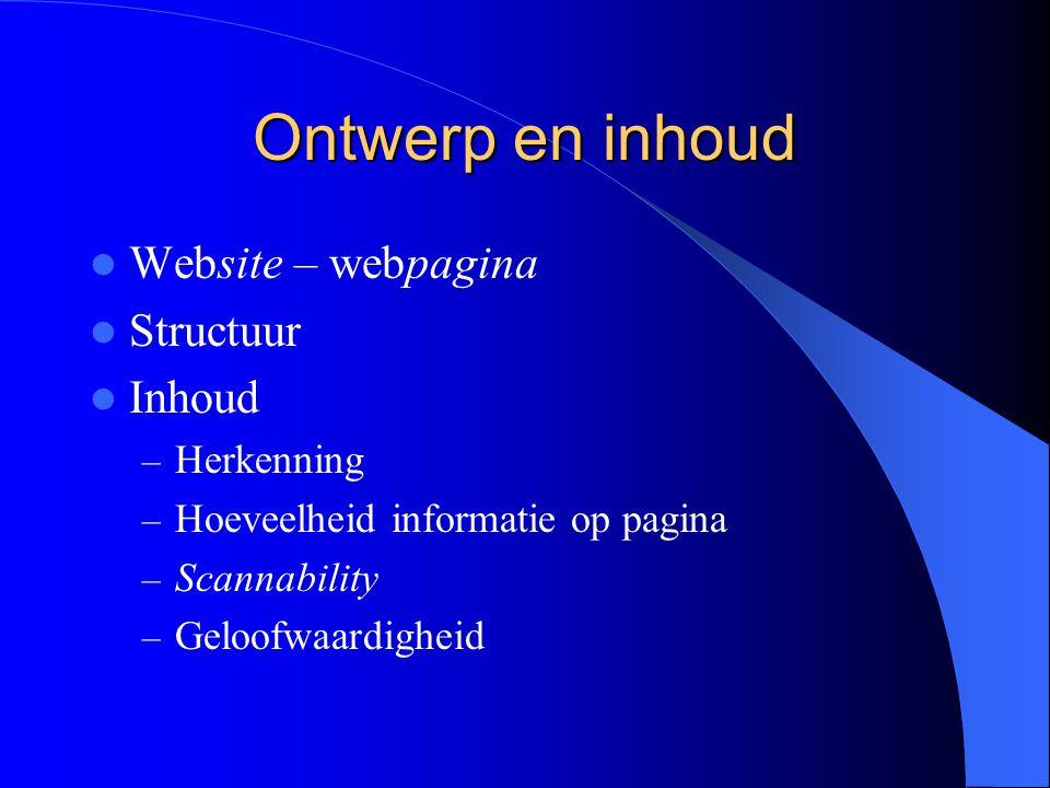 Ontwerp en inhoud Website – webpagina Structuur Inhoud – Herkenning – Hoeveelheid informatie op pagina – Scannability – Geloofwaardigheid