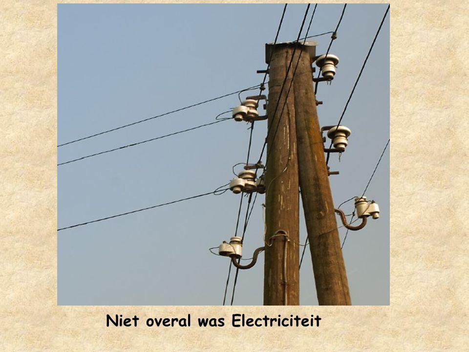 Niet overal was Electriciteit