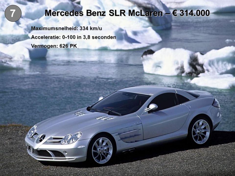 8 Maybach 62 – € 311.000 Maximumsnelheid: 250 km/u (elektronisch begrensd) Acceleratie: 0-100 in 5,5 seconden Vermogen: 550 PK Lengte: 6,2 m
