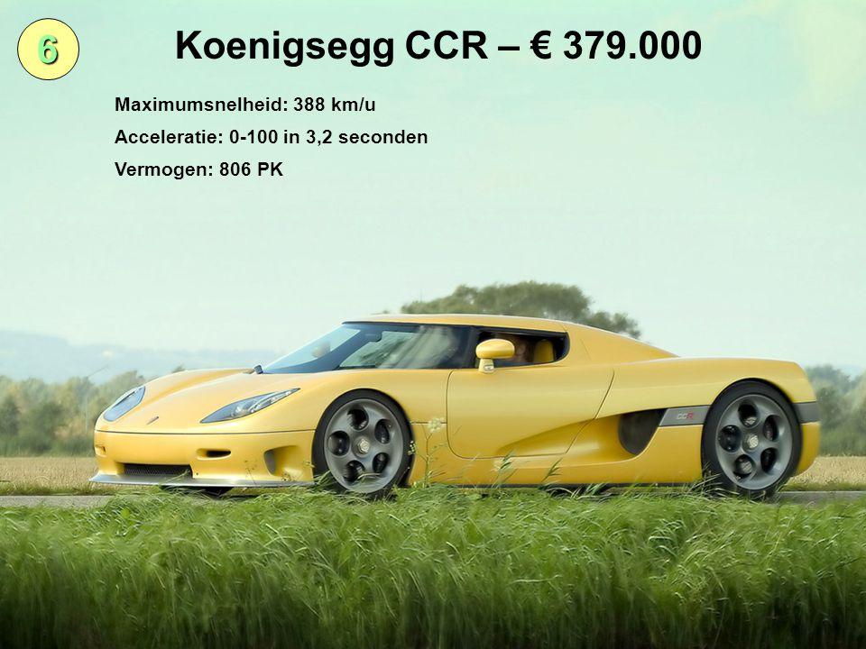 7 Mercedes Benz SLR McLaren – € 314.000 Maximumsnelheid: 334 km/u Acceleratie: 0-100 in 3,8 seconden Vermogen: 626 PK