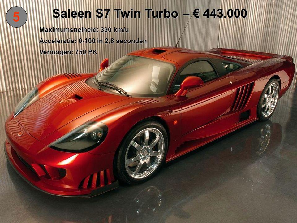6 Koenigsegg CCR – € 379.000 Maximumsnelheid: 388 km/u Acceleratie: 0-100 in 3,2 seconden Vermogen: 806 PK