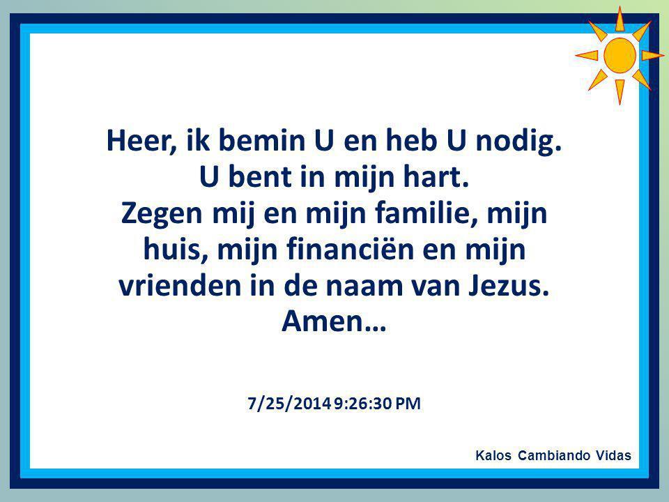 Kalos Cambiando Vidas Stuur het aan mensen die voor u iets betekenen en zeg hen... Zoek in de eerste plaats God, en u zult al de rest krijgen. En herh