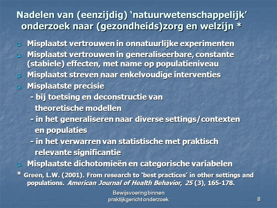 Methodologische Oplossingen en Alternatieven Replicaties, in veel settings, populaties … Replicaties, in veel settings, populaties … Multi-center opzet: een deel van de onderzochte instellingen past interventie toe, de rest werkt met de traditionele methodiek (care as usual) Multi-center opzet: een deel van de onderzochte instellingen past interventie toe, de rest werkt met de traditionele methodiek (care as usual) Bundeling (cluster) van randomized trials Bundeling (cluster) van randomized trials Observationele studies (zie Shrier et al., 2007; Rawlins, 2008) Observationele studies (zie Shrier et al., 2007; Rawlins, 2008) Triangulatie (zie RPC model, volgende sheet) Triangulatie (zie RPC model, volgende sheet) Mixed methods Mixed methods Bewijsvoering binnen praktijkgericht onderzoek9