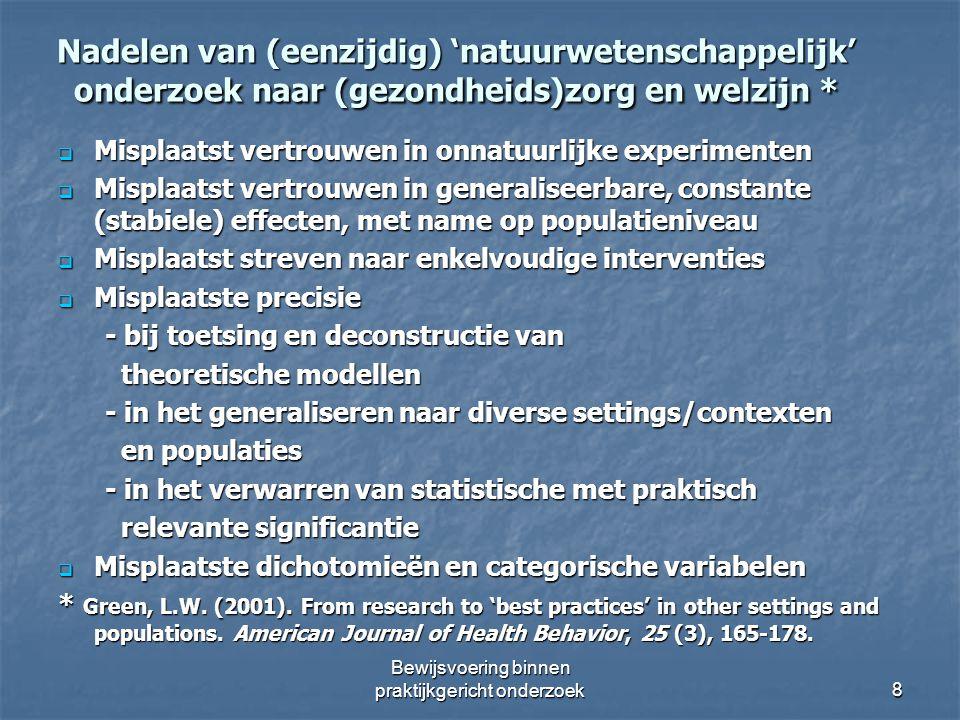 Nadelen van (eenzijdig) 'natuurwetenschappelijk' onderzoek naar (gezondheids)zorg en welzijn *  Misplaatst vertrouwen in onnatuurlijke experimenten 