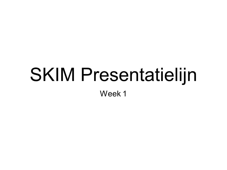 SKIM Presentatielijn Week 1