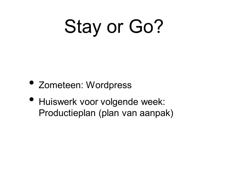 Stay or Go Zometeen: Wordpress Huiswerk voor volgende week: Productieplan (plan van aanpak)