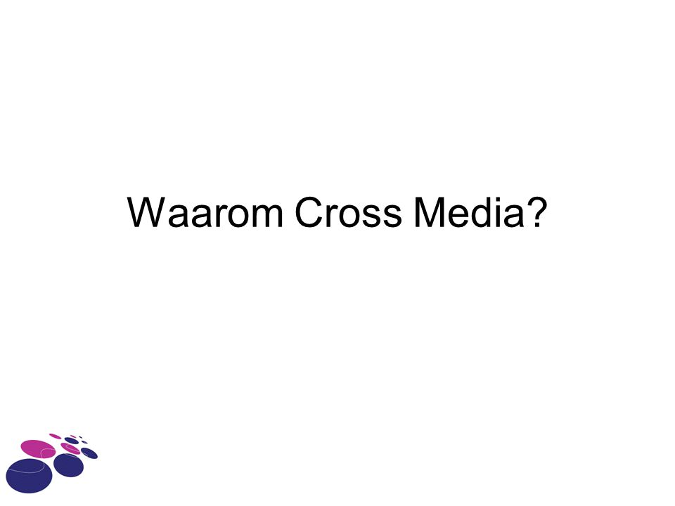 Waarom Cross Media