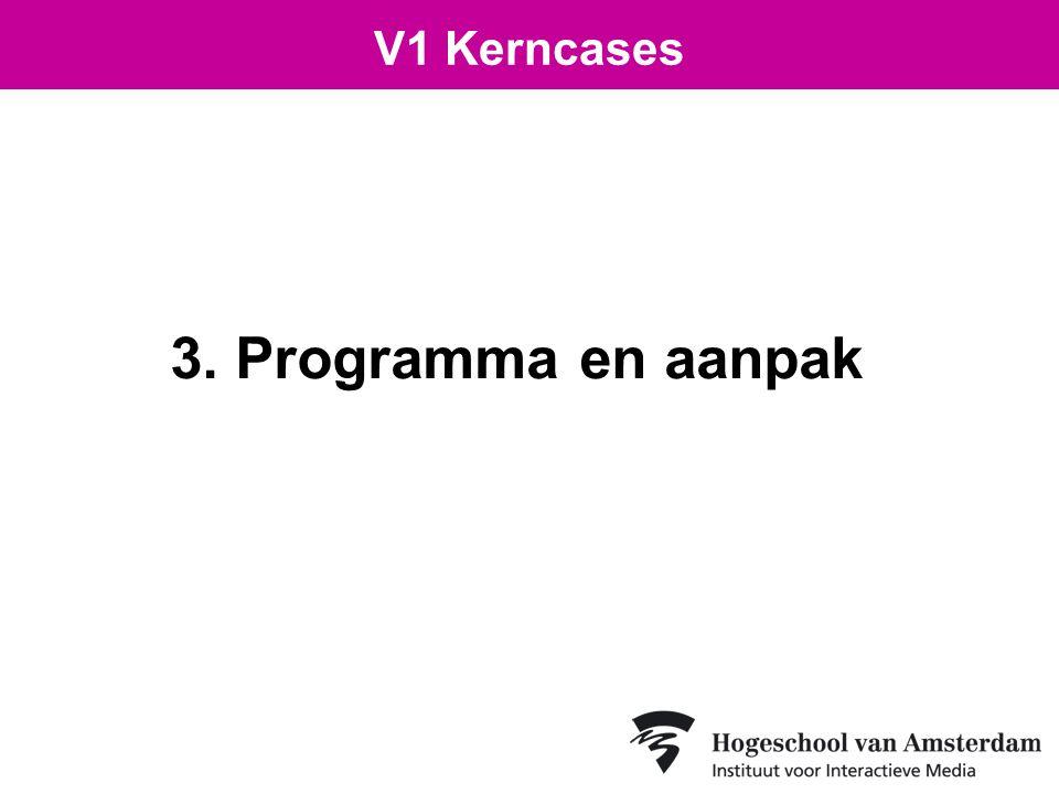 3. Programma en aanpak V1 Kerncases
